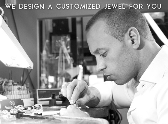 WE DESIGN A CUSTOMIZED JEWEL FOR YOU